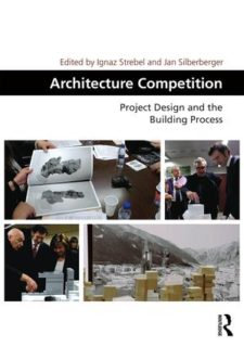 Architecture Competition: Project Design and the Building Process.