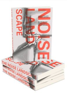 Christiaanse: The Noise Landscape. A Spatial Exploration of Airports and Cities