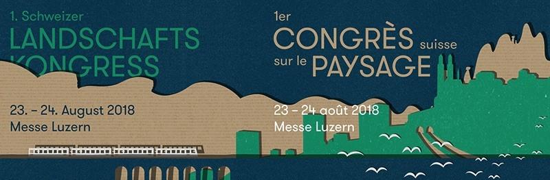 1. Schweizer Landschaftskongress | 1er congrès suisse sur le paysage