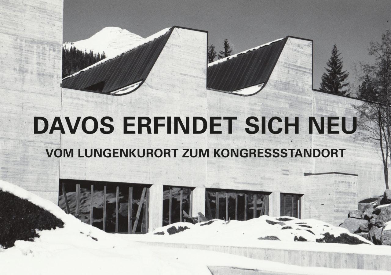 Davos erfindet sich neu. Vom Lungenkurort zum Kongressstandort