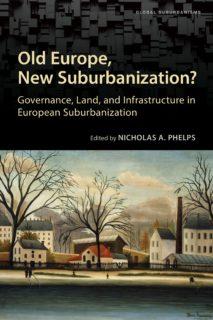 Old Europe, New Suburbanization?: Governance, Land, and Infrastructure in European Suburbanization