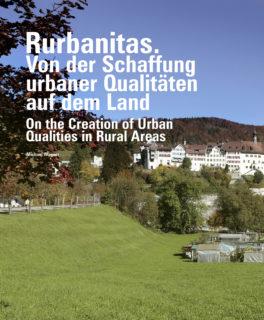 Rurbanitas. Von der Schaffung urbaner Qualitäten auf dem Land. Michael Wagner