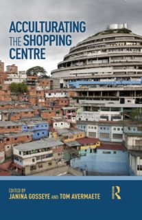 Janina Gosseye and Tom Avermaete (eds.), Acculturating the Shopping Centre (London Routledge, 2018)