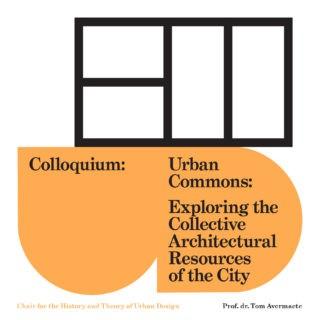 Colloquium Avermaete: Urban Commons