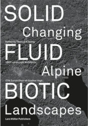 Solid Fluid Biotic Changing Alpine Landscapes